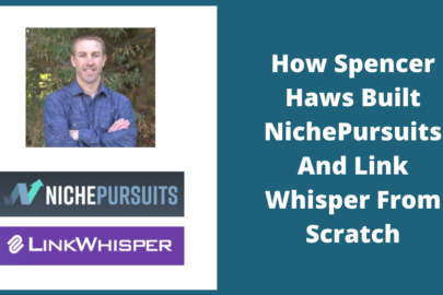 Spencer Haws is the owner and creator of NichePursuits.com and Link Whisper.